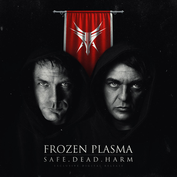 Frozen Plasma - Safe. Dead. Harm (Extended Club Edit)